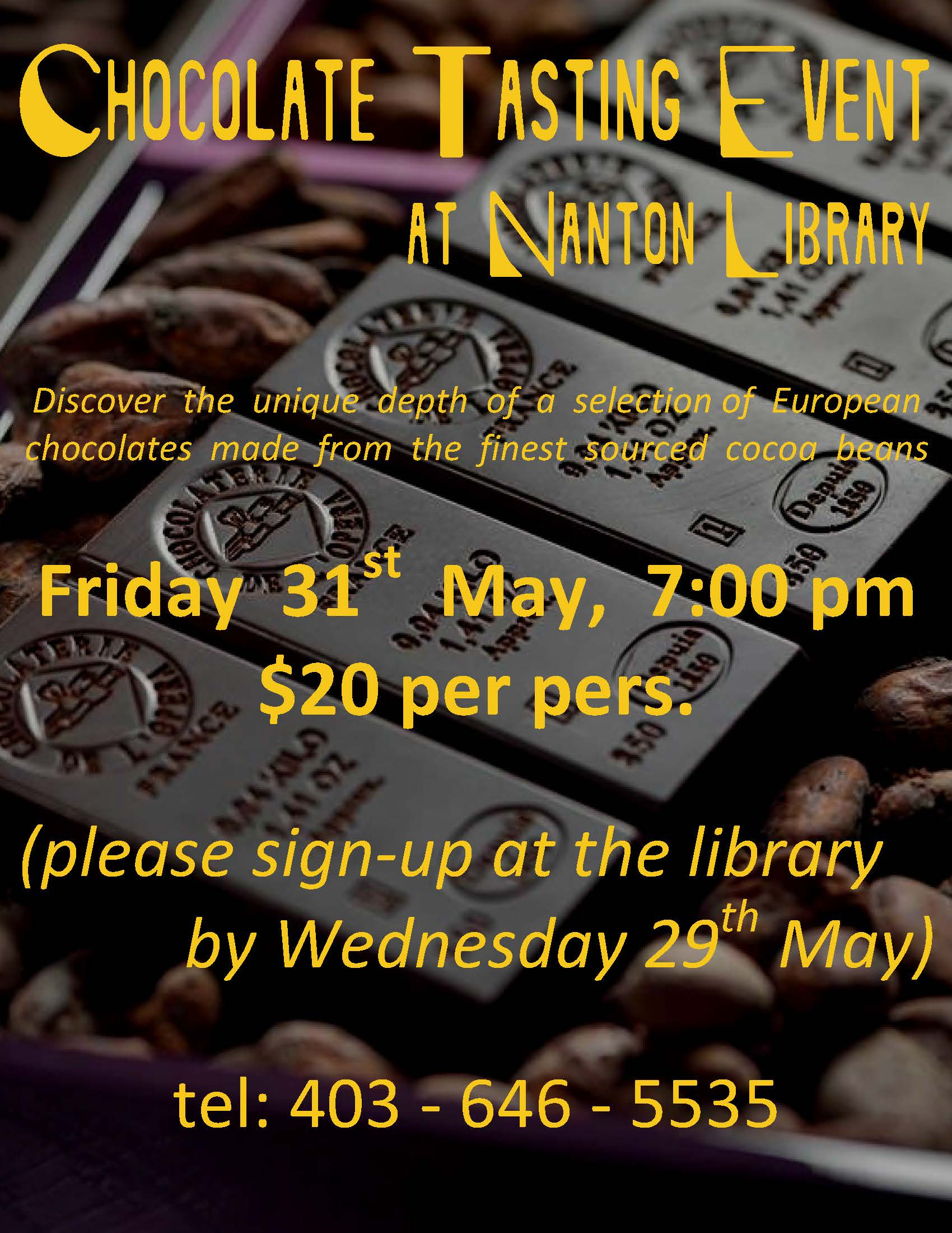 Chocolate tasting at the library on Friday, May 31, at 7:00pm!  $20 per person.  RSVP by May 29 by calling 403-646-5535